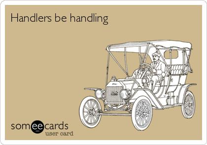 Handlers be handling