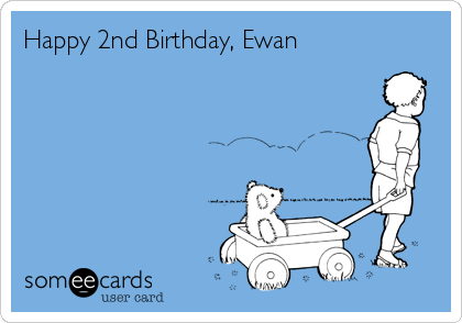 Happy 2nd Birthday Ewan