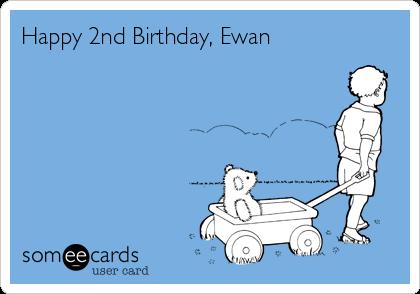 Happy 2nd Birthday, Ewan