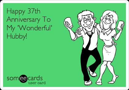 Happy 37th Anniversary To My Wonderful Hubby Anniversary Ecard