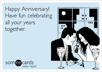 Happy Anniversary! Have fun celebrating all your years together.