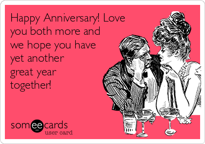Happy Anniversary! Love you both more and we hope you have yet another great year together!