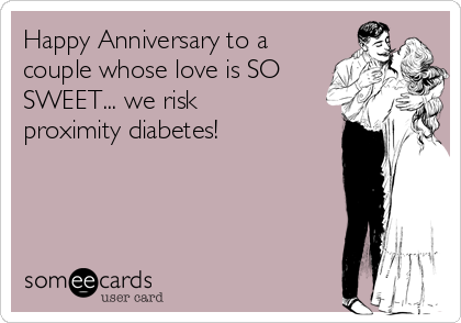 Happy Anniversary to a couple whose love is SO SWEET... we risk proximity diabetes!