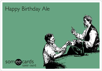 Happy Birthday Ale