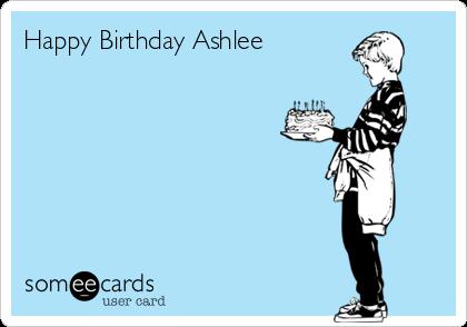 Happy Birthday Ashlee