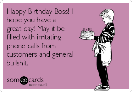 Happy Birthday Boss I Hope You Have A Great Day May It Be Filled – Happy Birthday Cards for Boss