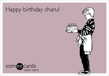 Happy birthday charul