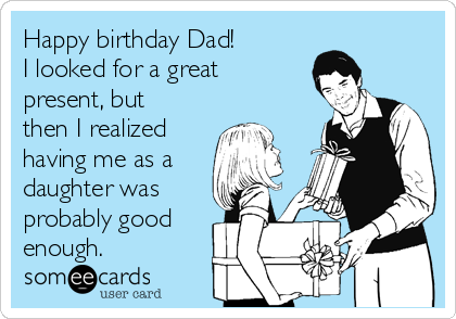 Happy birthday dad i looked for a great present but then i happy birthday dad i looked for a great present but then i realized having bookmarktalkfo Image collections