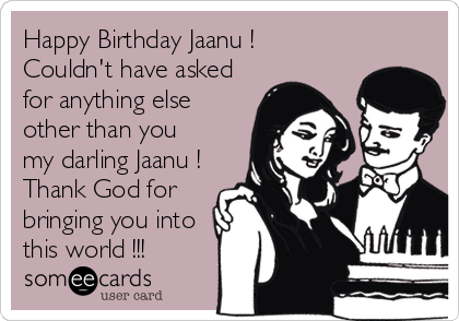 Happy Birthday Jaanu Couldnt Have Asked For Anything Else Other