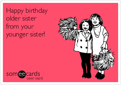 Happy Birthday Older Sister Images Archidev