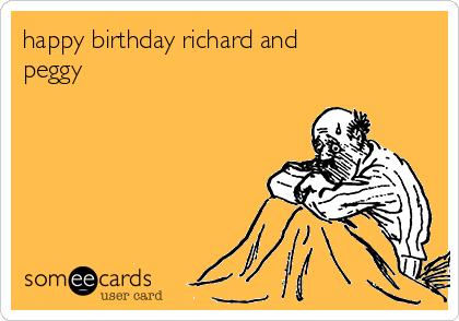 happy birthday richard and peggy