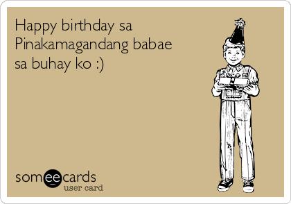 Happy birthday sa Pinakamagandang babae sa buhay ko :)