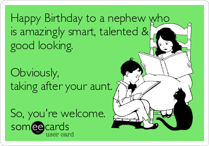 happy birthday to a nephew who is amazingly smart