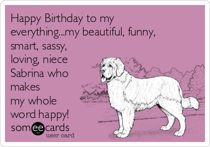 happy birthday to my everythingmy beautiful, funny, smart, Birthday card