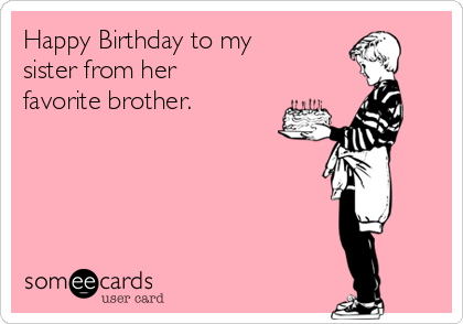 happy birthday sister from brother pictures  free birthday ecards, Birthday card