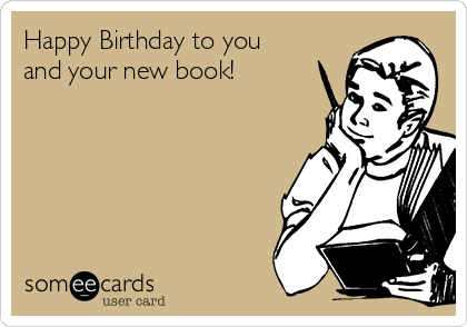 Happy Birthday to you and your new book!