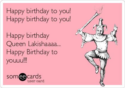 Happy Birthday To You Happy Birthday To You Happy Birthday Queen