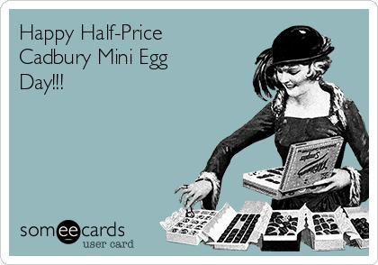Happy Half-Price Cadbury Mini Egg Day!!!