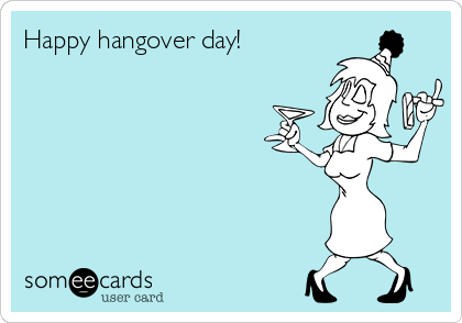 Happy hangover day!