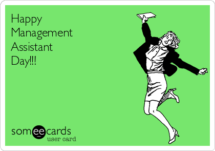 Happy  Management Assistant  Day!!!