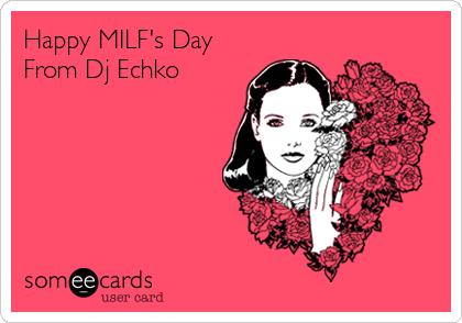 Happy milfs day