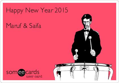 Happy New Year 2015  Maruf & Saifa