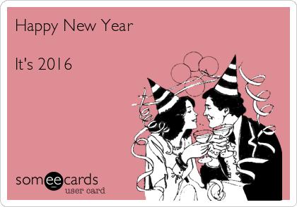 Happy New Year  It's 2016