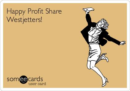 Happy Profit Share  Westjetters!