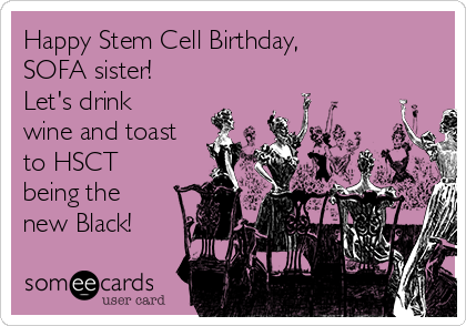 Happy Stem Cell Birthday Sofa Sister Lets Drink Wine And Toast To