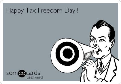 Happy Tax Freedom Day !