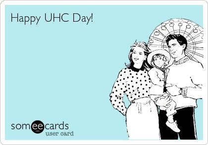 Happy UHC Day!