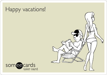 Happy vacations!