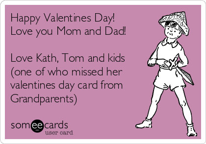 happy valentines day love you mom and dad love kath tom and kids - Valentines Day Card For Mom