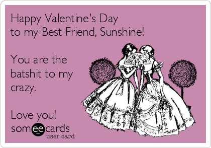 Search Results For Batshit Ecards From Free And Funny Cards And – Funny Valentines Day Cards for Best Friends