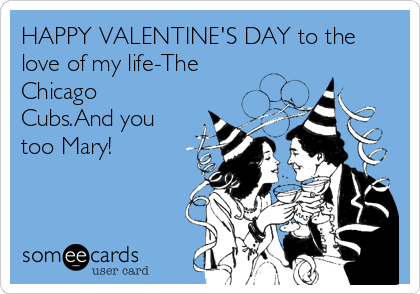 happy valentine's day to the love of my life-the chicago cubs.and, Ideas