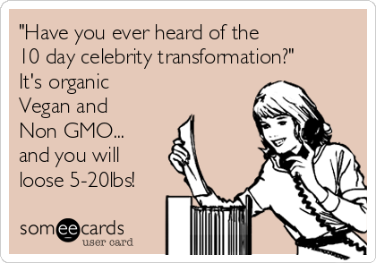 """""""Have you ever heard of the  10 day celebrity transformation?"""" It's organic Vegan and Non GMO... and you will loose 5-20lbs!"""