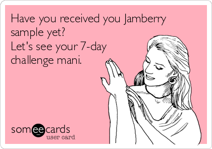 Have you received you Jamberry sample yet?  Let's see your 7-day challenge mani.