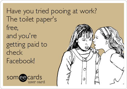 Have you tried pooing at work? The toilet paper's free,  and you're getting paid to check Facebook!