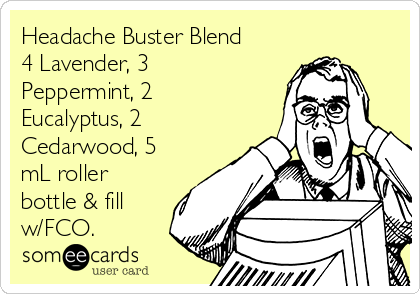 Headache Buster Blend 4 Lavender, 3 Peppermint, 2 Eucalyptus, 2 Cedarwood, 5 mL roller bottle & fill w/FCO.