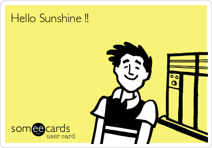Hello Sunshine !!