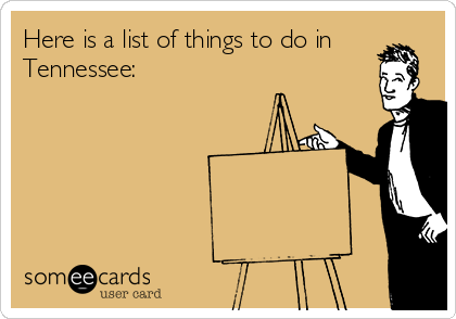 Here is a list of things to do in Tennessee: