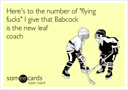 "Here's to the number of ""flying fucks"" I give that Babcock is the new leaf coach"