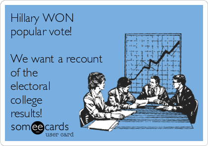 Hillary WON popular vote!  We want a recount of the electoral college results!
