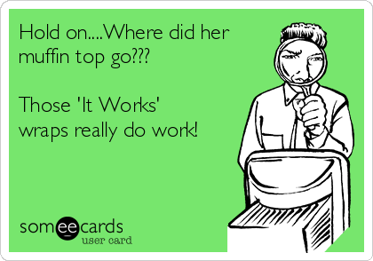 Hold on....Where did her muffin top go???  Those 'It Works' wraps really do work!
