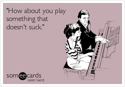 """How about you play something that doesn't suck."""