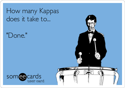 "How many Kappas does it take to...  ""Done."""