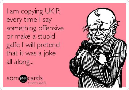 I am copying UKIP