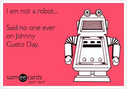 I am not a robot...  Said no one ever on Johnny Cueto Day.