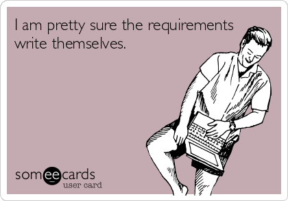 I am pretty sure the requirements write themselves.