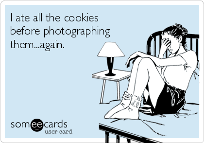 I ate all the cookies before photographing them...again.